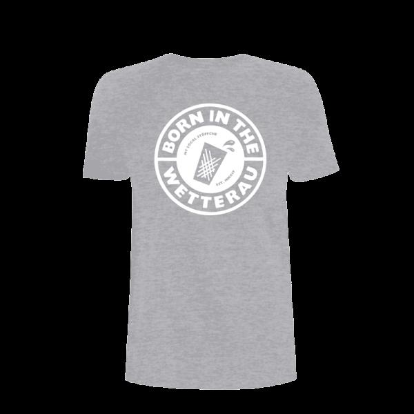 graues Unisex T-Shirt mit weißem großem Born in the Wetterau Schriftzug auf der Vorderseite
